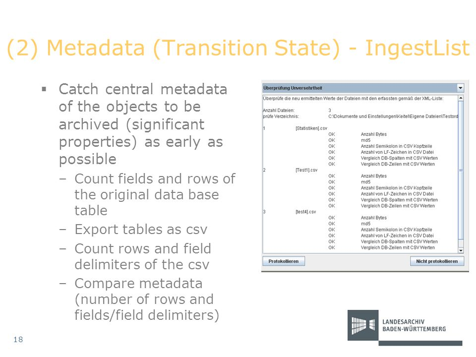 (2) Metadata (Transition State) - IngestList  Catch central metadata of the objects to be archived (significant properties) as early as possible –Cou