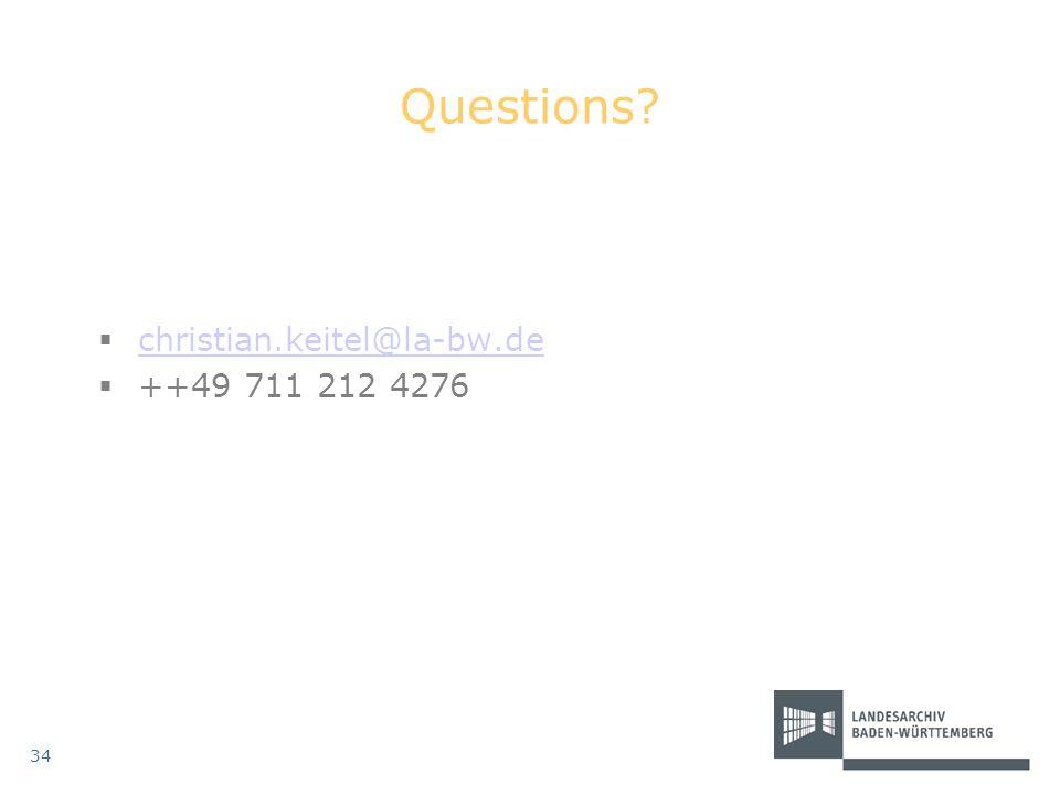 Questions  christian.keitel@la-bw.de christian.keitel@la-bw.de  ++49 711 212 4276 34