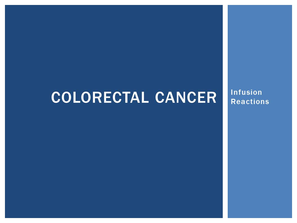 Infusion Reactions COLORECTAL CANCER