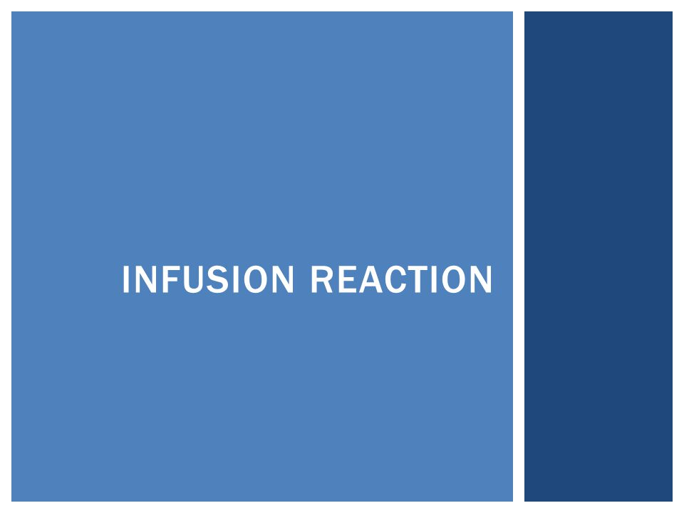 INFUSION REACTION