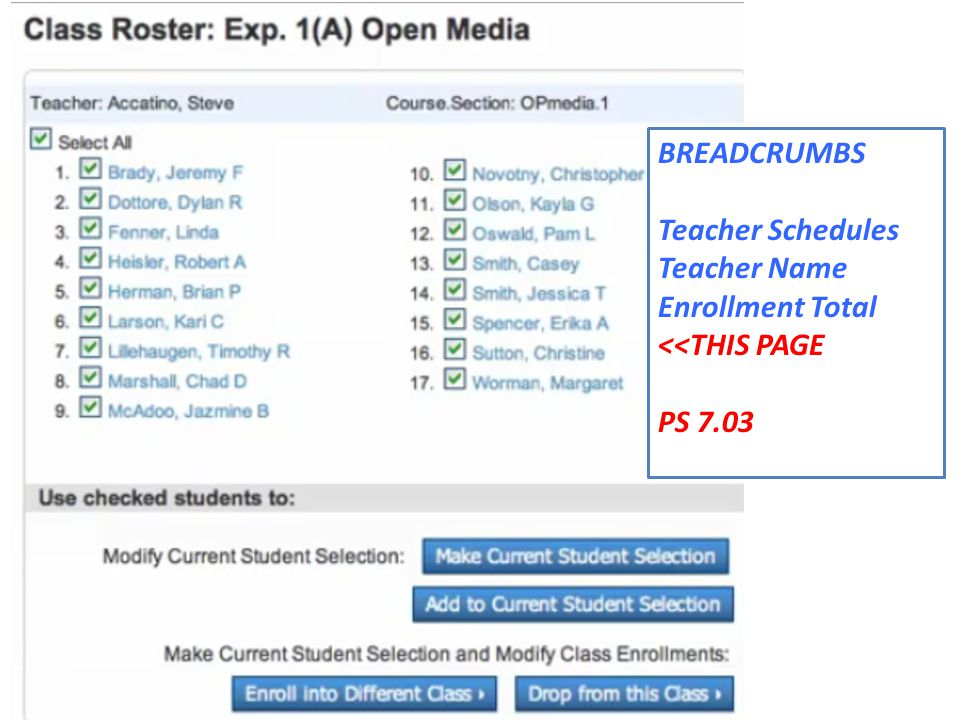 BREADCRUMBS Teacher Schedules Teacher Name Enrollment Total <<THIS PAGE PS 7.03