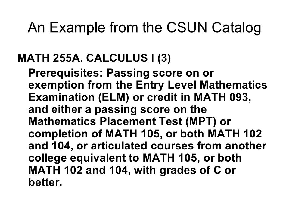 An Example from the CSUN Catalog MATH 255A.