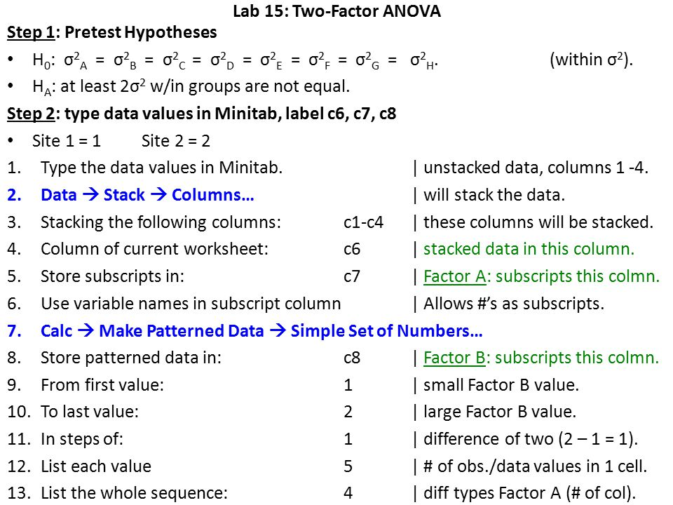 Lab 15: Two-Factor ANOVA Step 3: Run Levene's Test (p-value) 1.Stat  ANOVA  Test for Equal Variances… 2.Response: c6| contains stacked data.