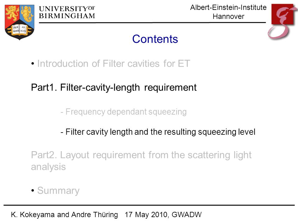 Albert-Einstein-Institute Hannover Contents Introduction of Filter cavities for ET Part1. Filter-cavity-length requirement - Frequency dependant squee