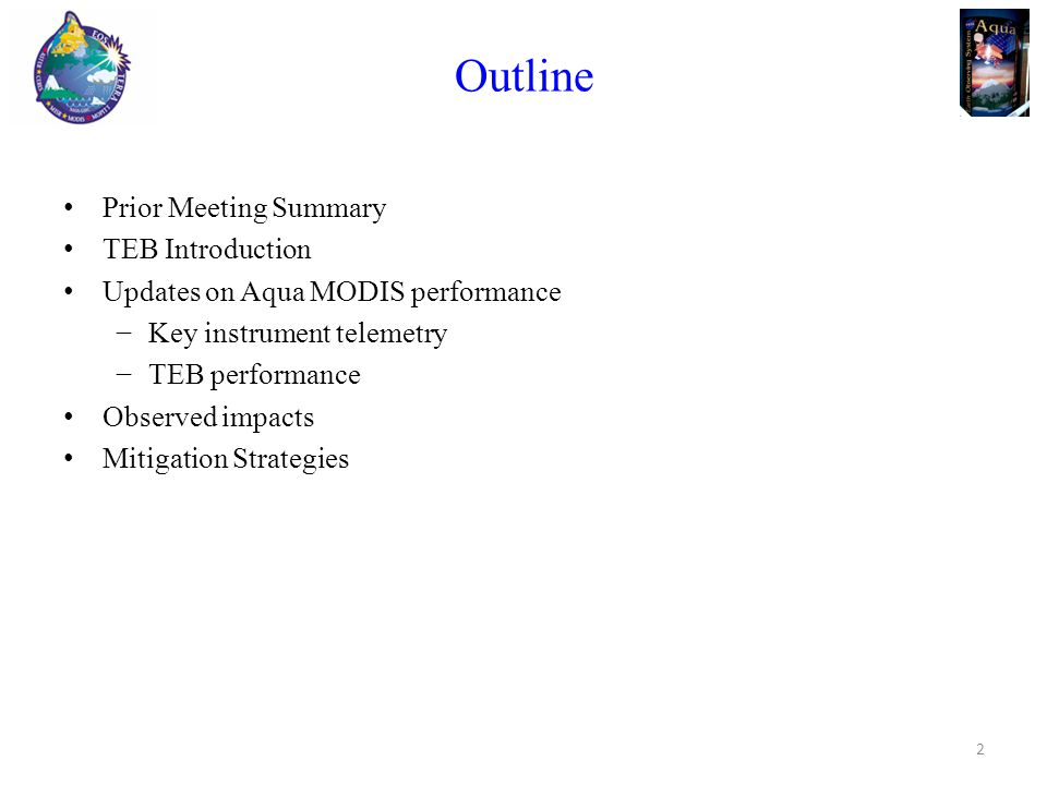 Outline Prior Meeting Summary TEB Introduction Updates on Aqua MODIS performance −Key instrument telemetry −TEB performance Observed impacts Mitigation Strategies 2
