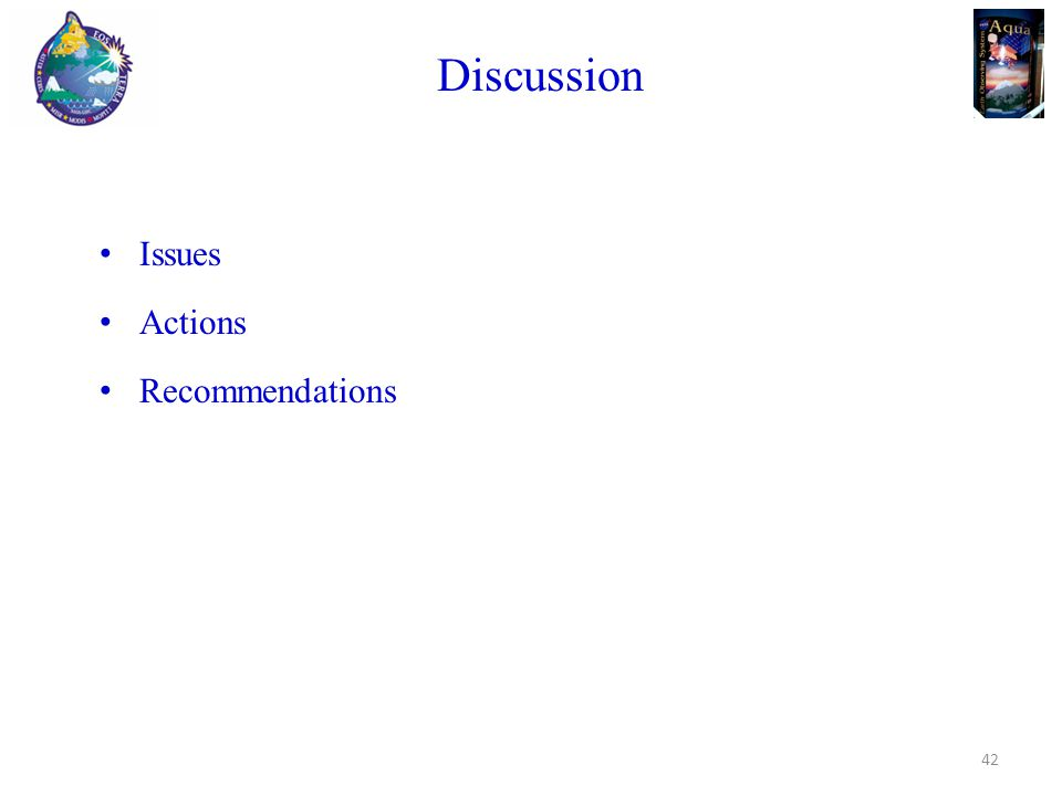 Discussion Issues Actions Recommendations 42