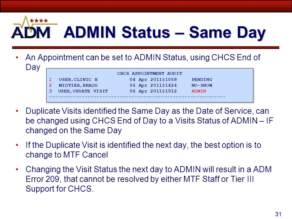 30 What Happened ?? AHLTA User updated the Appt Status to No-Show or Cancel A CHCS User changed the status to ADMIN AFTER ADM included the Encounter i