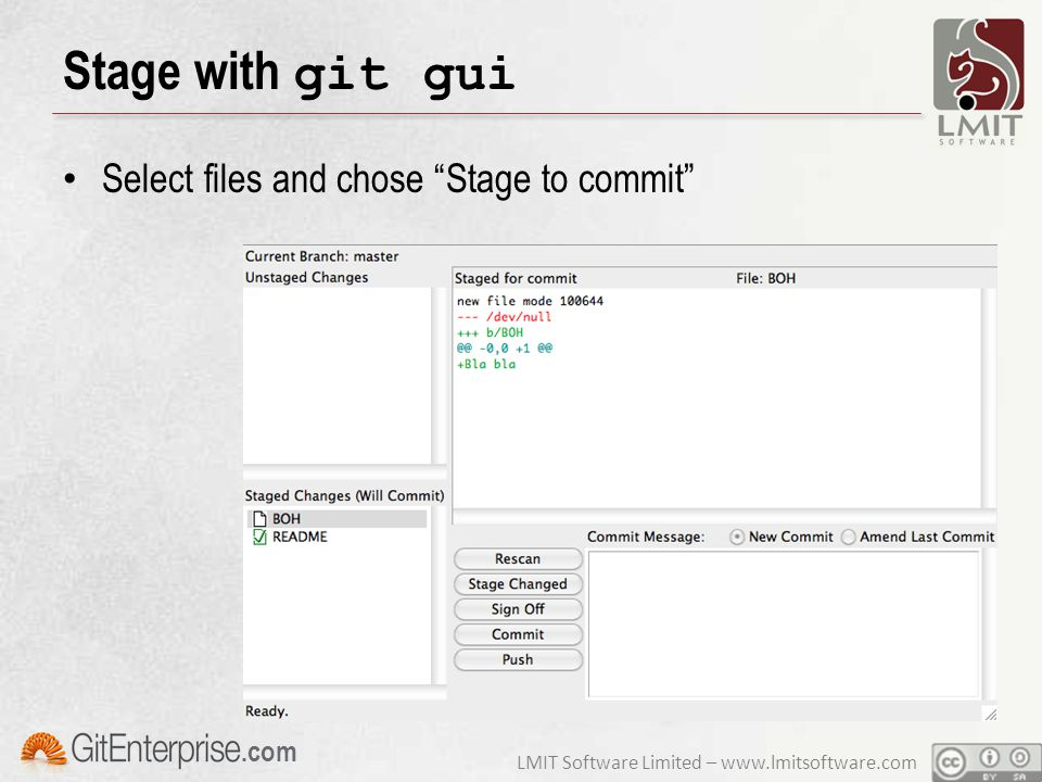LMIT Software Limited – www.lmitsoftware.com.com Stage with git gui Select files and chose Stage to commit