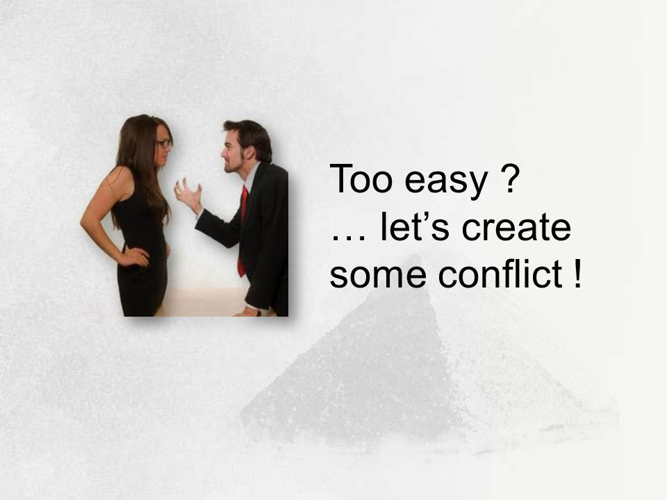 Too easy ? … let's create some conflict !