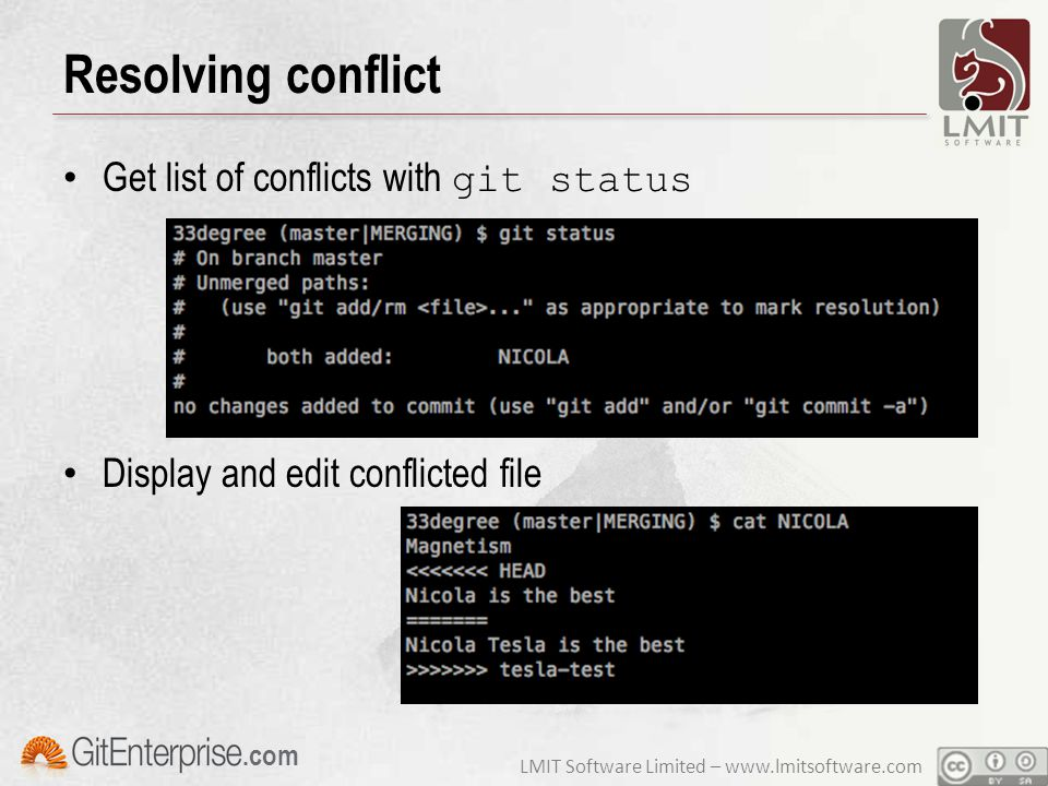 LMIT Software Limited – www.lmitsoftware.com.com Resolving conflict Get list of conflicts with git status Display and edit conflicted file