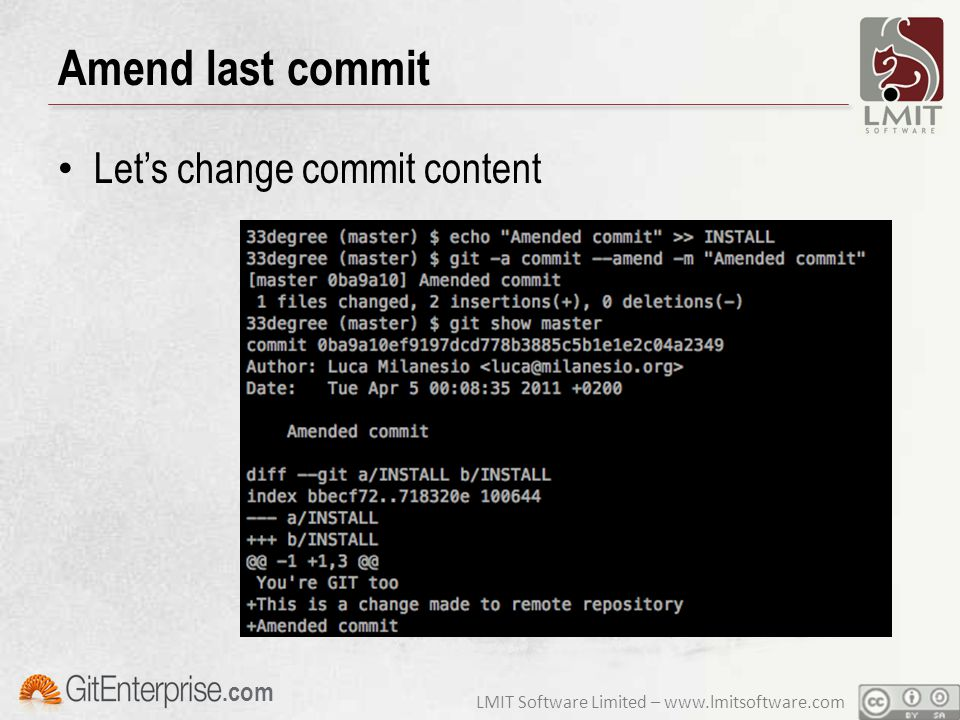 LMIT Software Limited – www.lmitsoftware.com.com Amend last commit Let's change commit content