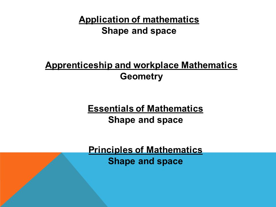 Application of mathematics Shape and space Apprenticeship and workplace Mathematics Geometry Essentials of Mathematics Shape and space Principles of M