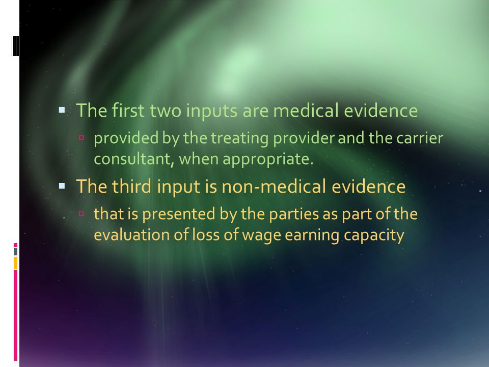  Medical professionals  not express opinions on the ultimate issue of loss of wage earning capacity  provide information on the claimant's  medical impairment  functional and exertional limitations  other medical issues relevant to the judge's determination of loss of wage earning capacity.