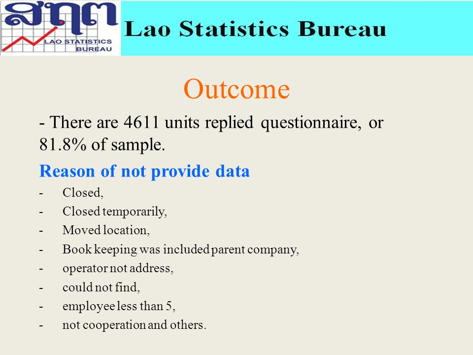 Outcome - There are 4611 units replied questionnaire, or 81.8% of sample.