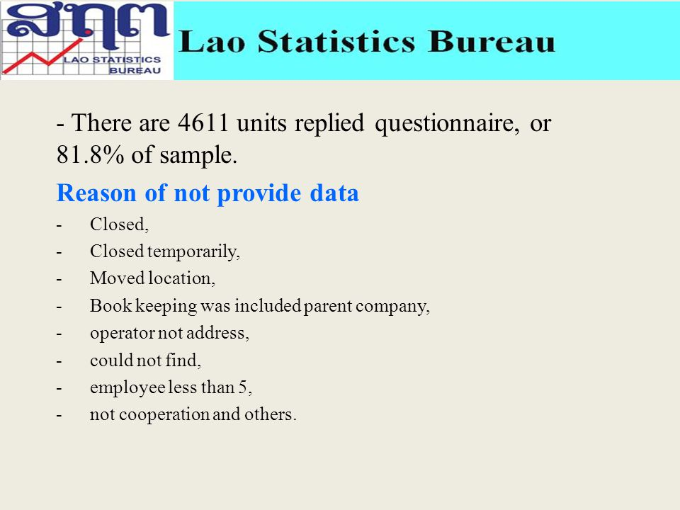 - There are 4611 units replied questionnaire, or 81.8% of sample.