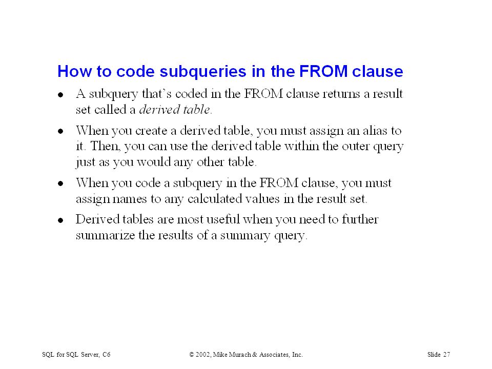 SQL for SQL Server, C6© 2002, Mike Murach & Associates, Inc.Slide 27