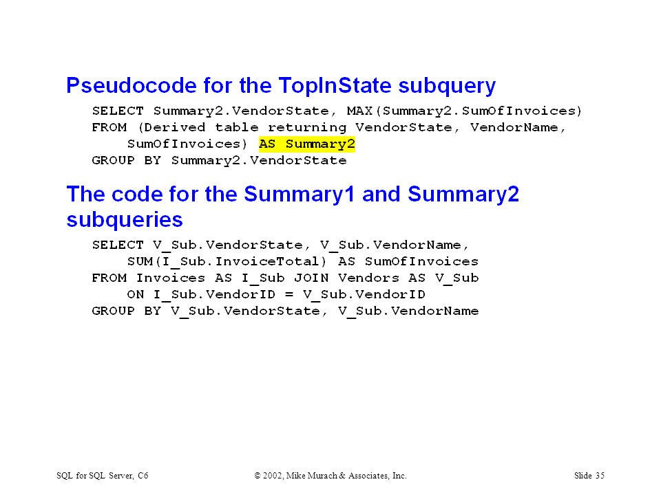 SQL for SQL Server, C6© 2002, Mike Murach & Associates, Inc.Slide 35