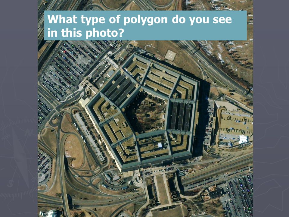 What type of polygon do you see in this photo?