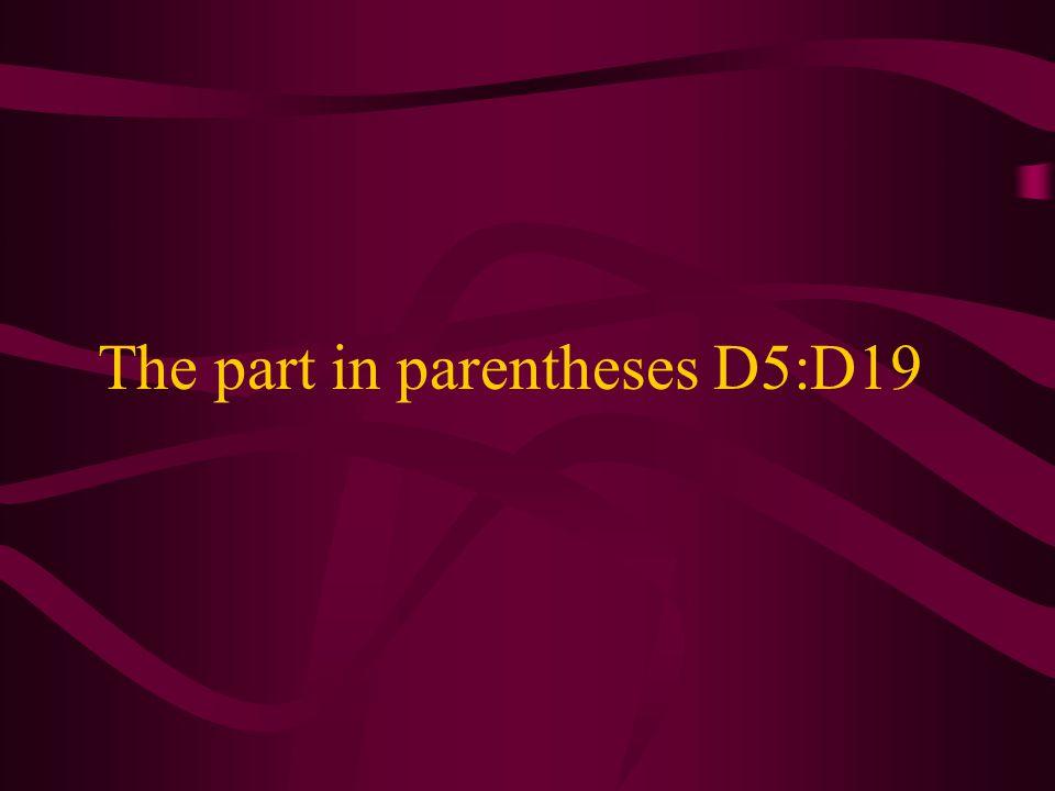 The part in parentheses D5:D19