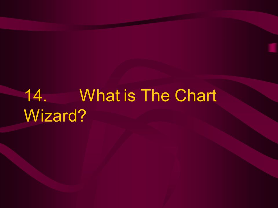 14. What is The Chart Wizard