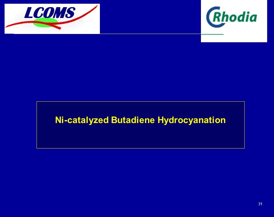 31 Ni-catalyzed Butadiene Hydrocyanation