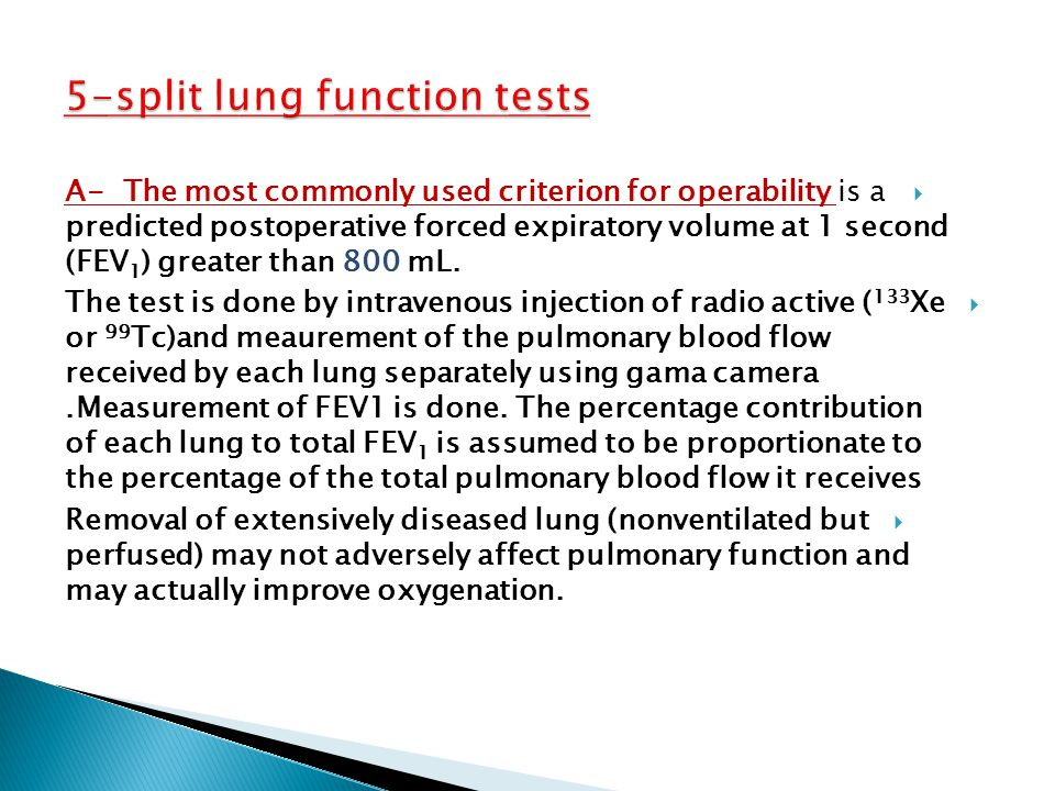  Operability is ultimately a clinical decision, but pulmonary function tests offer useful preliminary guidelines  Preoperative Laboratory Criteria f