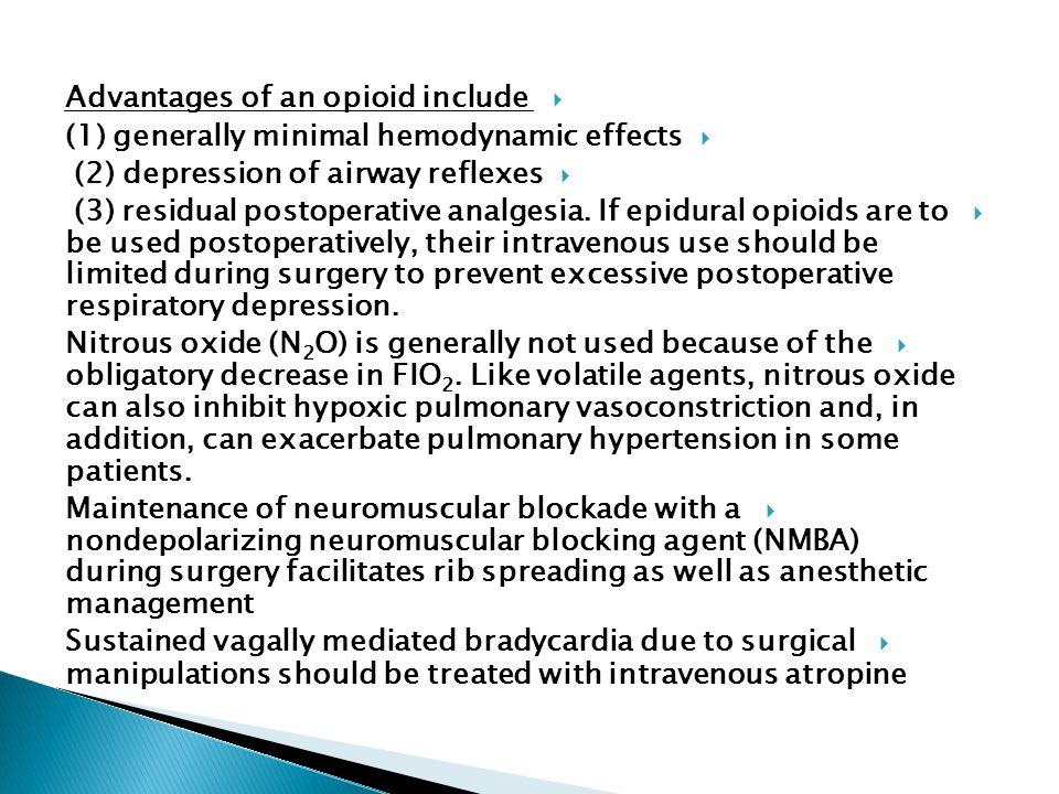  combination of a potent halogenated agent (halothane, isoflurane, sevoflurane, or desflurane) and an opioid is preferred.  Advantages of the haloge