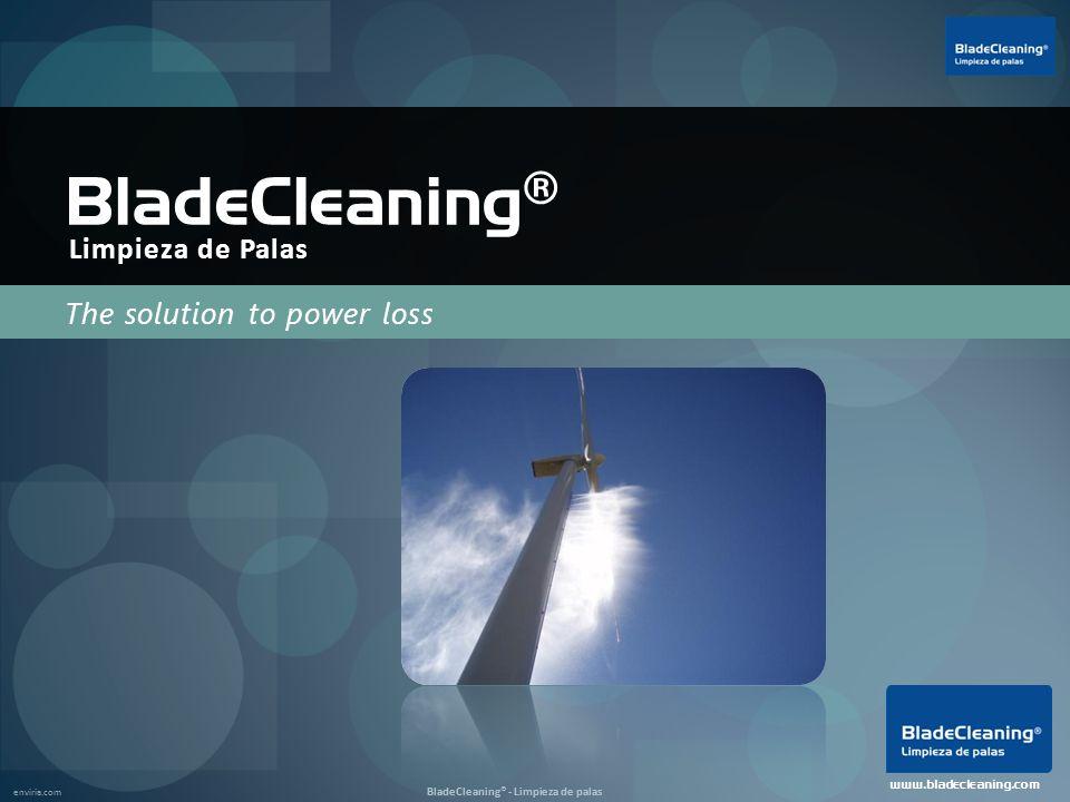 enviria.com BladeCleaning® - Limpieza de palas BladeCleaning ® Contact informacion@bladecleaning.com www.bladecleaning.com (+34) 91.799.70.27 Presentation by enviria enviria.com