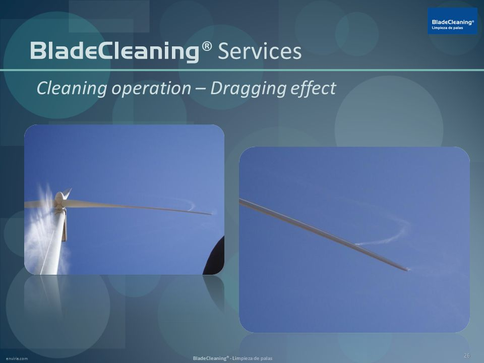 enviria.com BladeCleaning® - Limpieza de palas 26 BladeCleaning ® Services Cleaning operation – Dragging effect