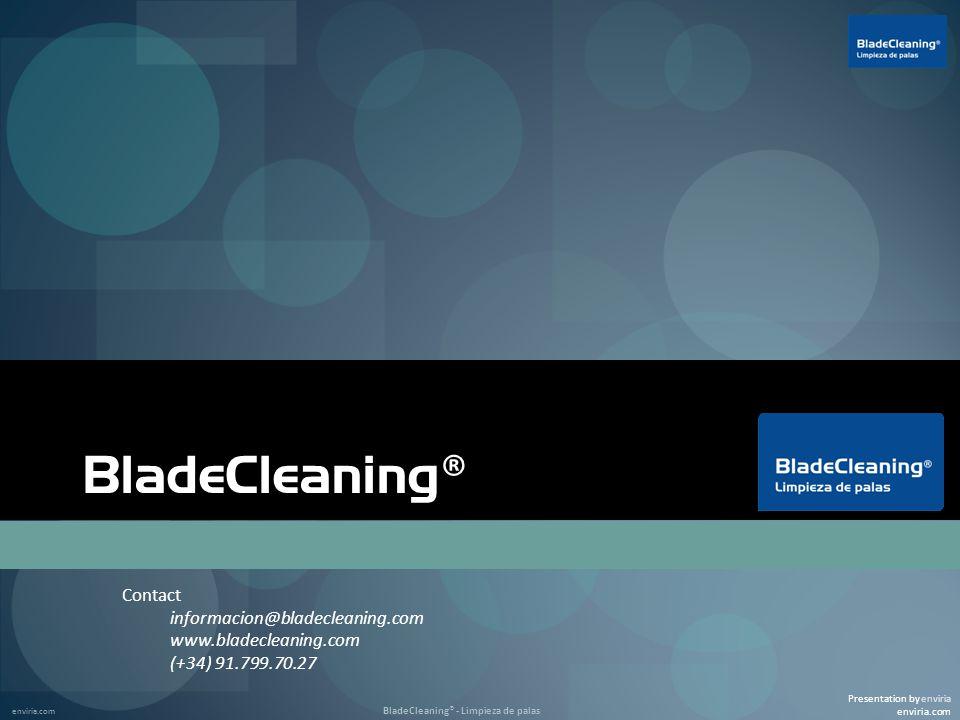 enviria.com BladeCleaning® - Limpieza de palas BladeCleaning ® Contact informacion@bladecleaning.com www.bladecleaning.com (+34) 91.799.70.27 Presenta