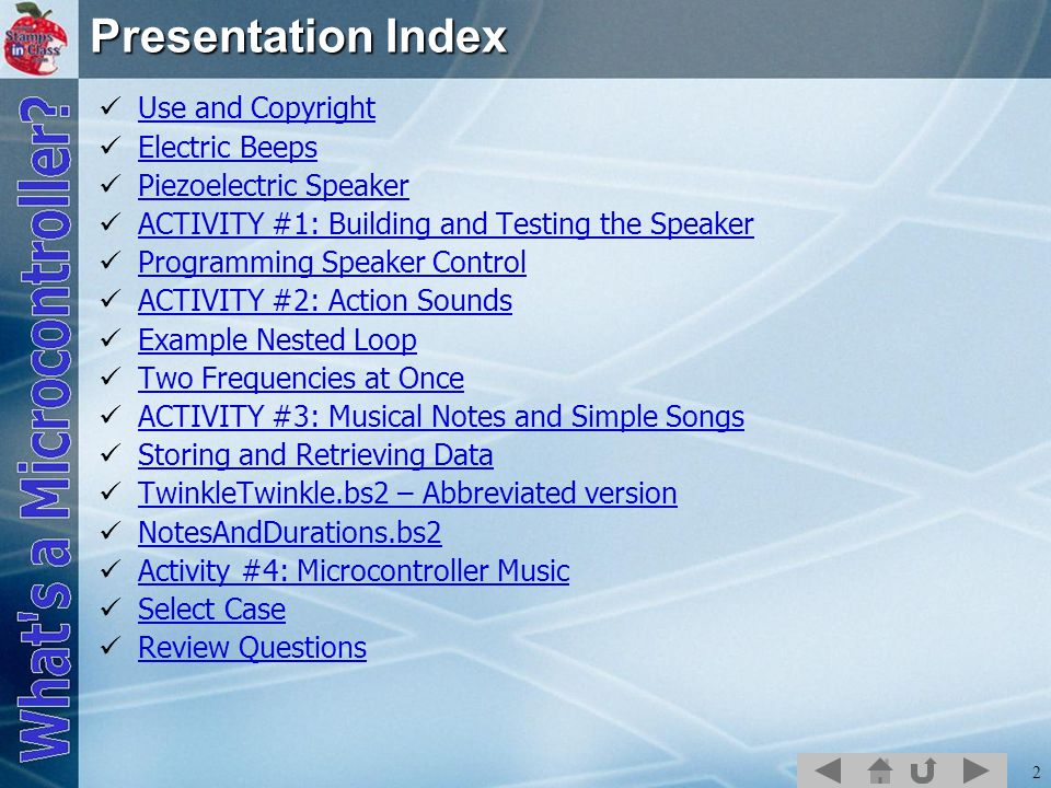 3 Use and Copyright This presentation supplements What s a Microcontroller by Andy Lindsay.