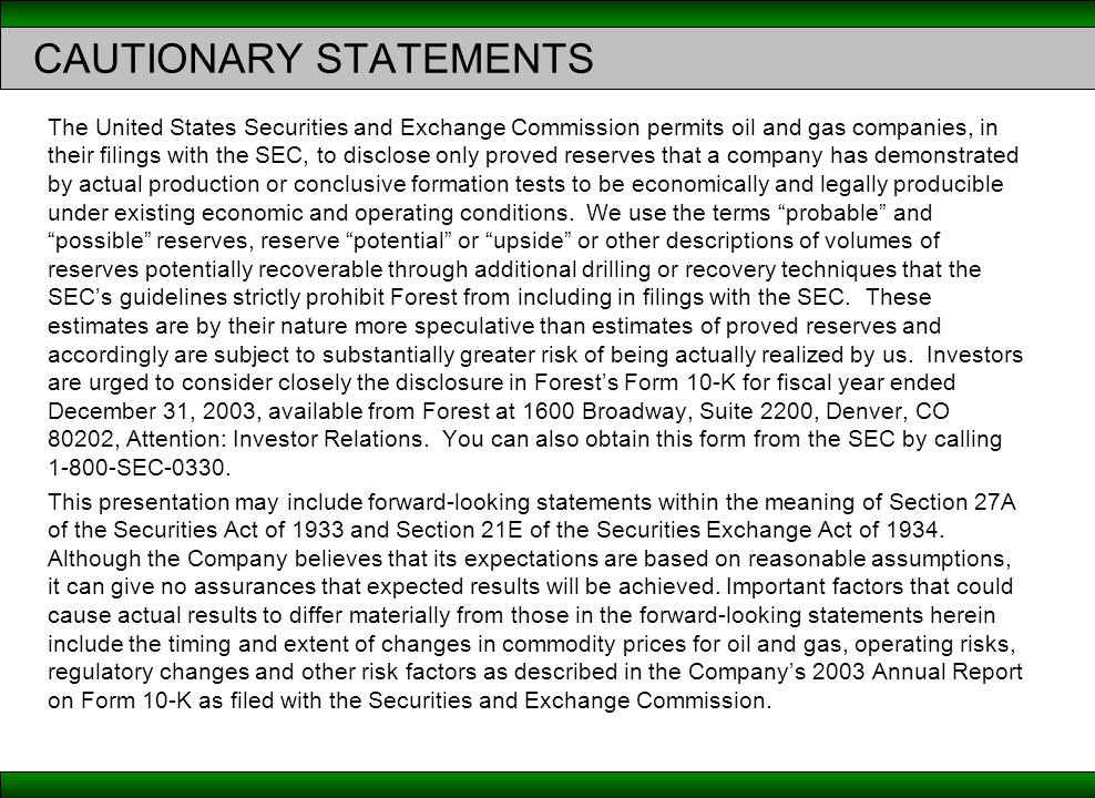 CAUTIONARY STATEMENTS The United States Securities and Exchange Commission permits oil and gas companies, in their filings with the SEC, to disclose only proved reserves that a company has demonstrated by actual production or conclusive formation tests to be economically and legally producible under existing economic and operating conditions.