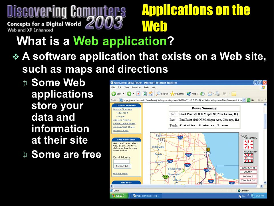  Some Web applications store your data and information at their site  Some are free Applications on the Web What is a Web application.