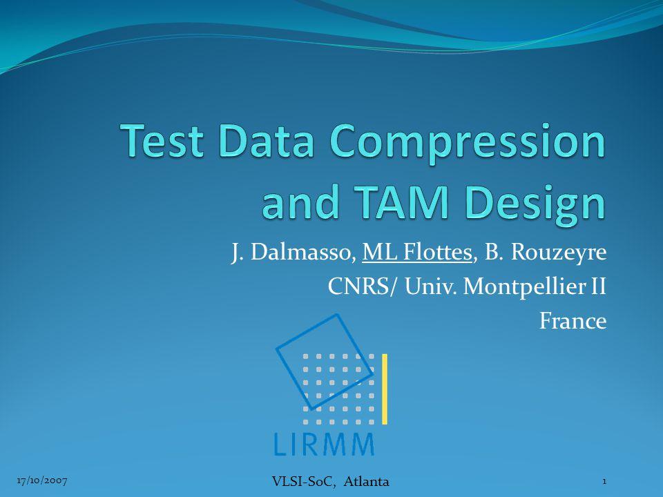 VLSI-SoC, Atlanta J.Dalmasso, ML Flottes, B. Rouzeyre CNRS/ Univ.