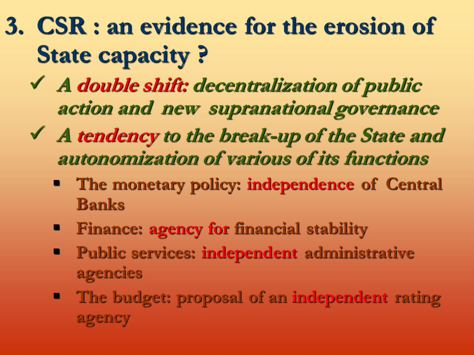 3.CSR : an evidence for the erosion of State capacity .