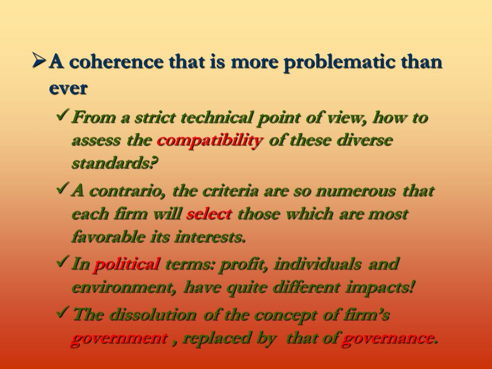  A coherence that is more problematic than ever From a strict technical point of view, how to assess the compatibility of these diverse standards.