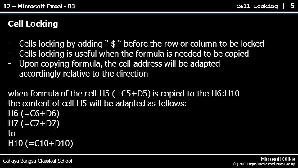 "Cell Locking | 5 Cahaya Bangsa Classical School Microsoft Office (C) 2010 Digital Media Production Facility Cell Locking -Cells locking by adding "" $"