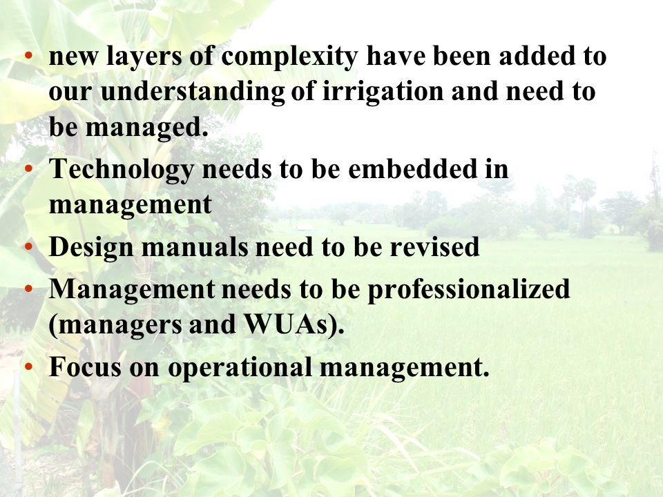 new layers of complexity have been added to our understanding of irrigation and need to be managed.