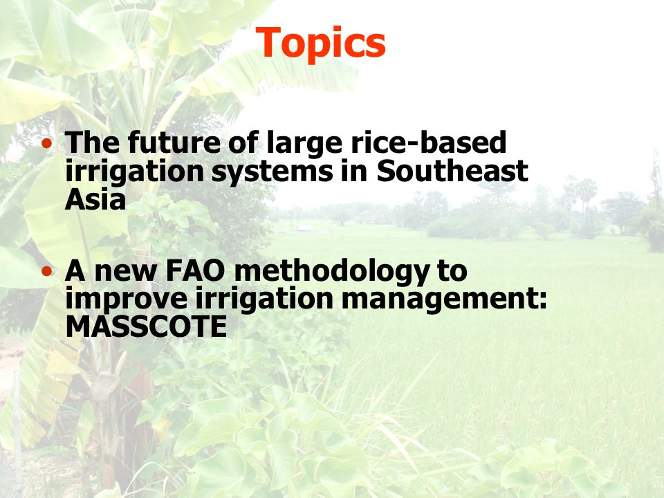 Management and Institutions Invest in professionalization of irrigation management through the establishment of continuous in-service training focused on operational management: –Training of today's graduates who are tomorrow's managers –Training at all professional levels within irrigation systems across all relevant disciplines.