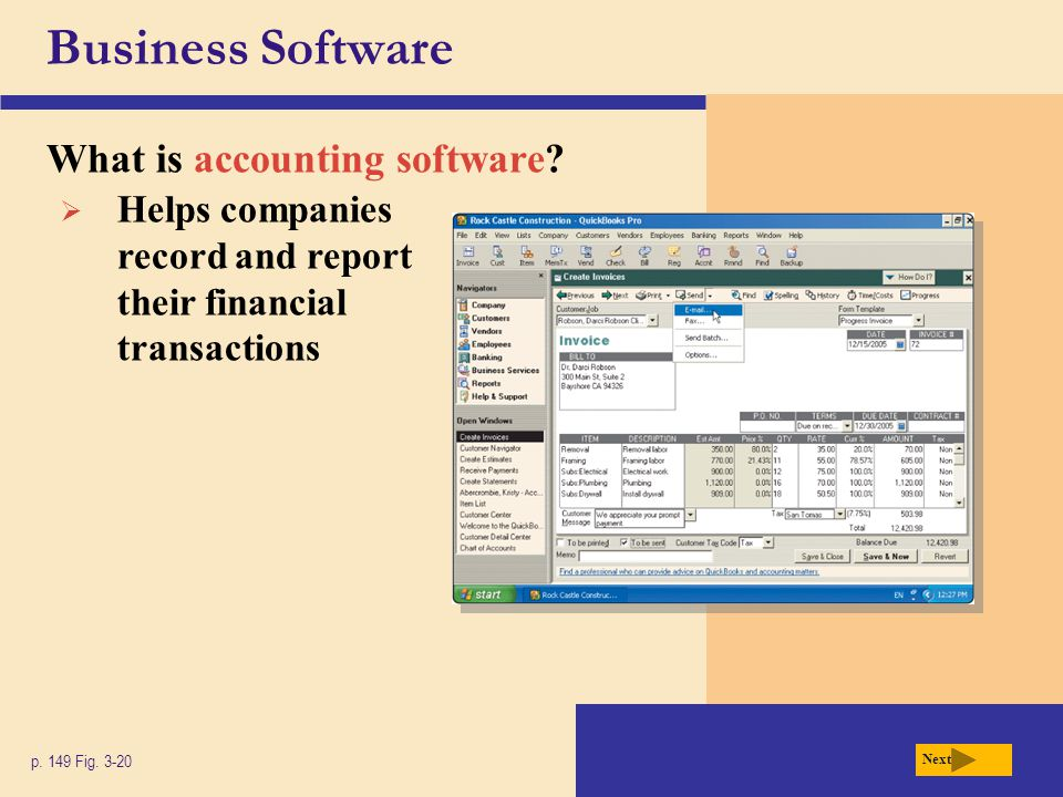 Business Software What is accounting software? p. 149 Fig. 3-20 Next  Helps companies record and report their financial transactions