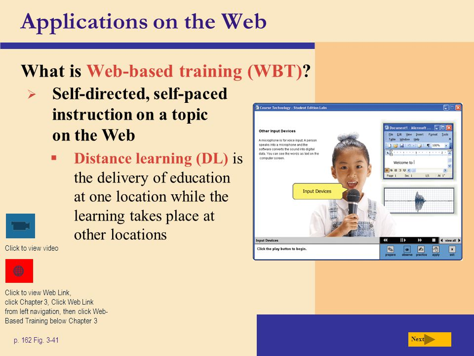  Self-directed, self-paced instruction on a topic on the Web  Distance learning (DL) is the delivery of education at one location while the learning