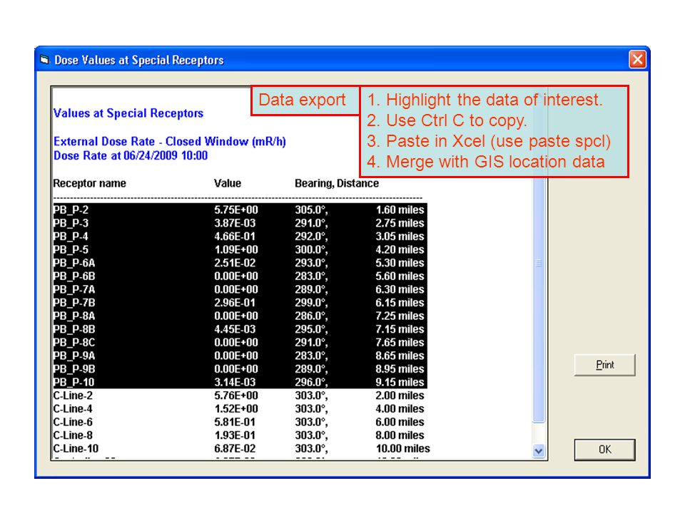 1. Highlight the data of interest. 2. Use Ctrl C to copy. 3. Paste in Xcel (use paste spcl) 4. Merge with GIS location data Data export