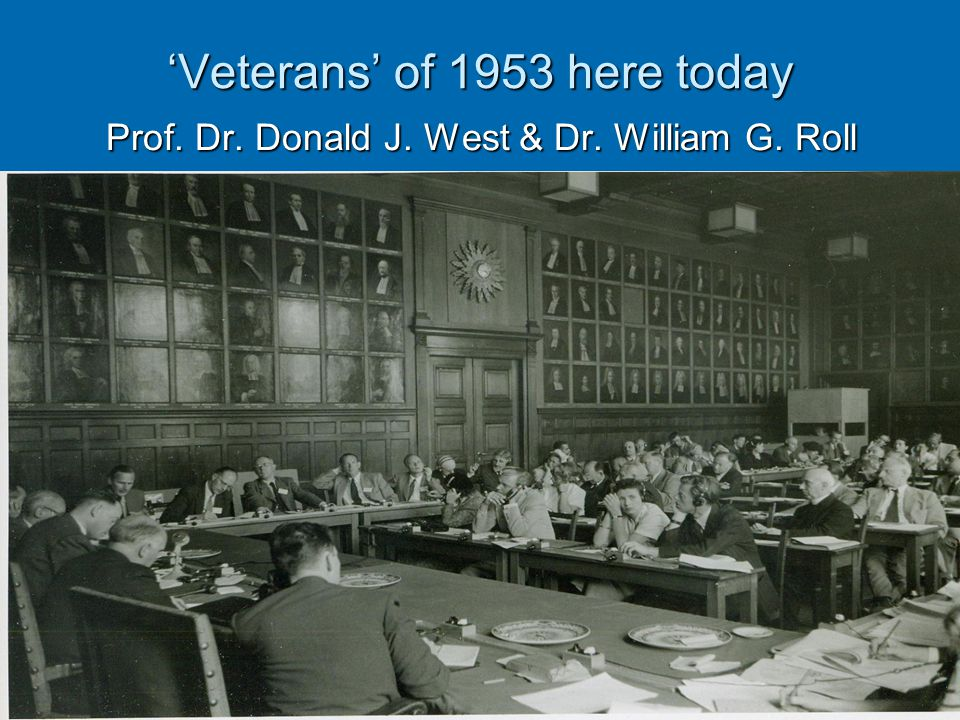 'Veterans' of 1953 here today Prof. Dr. Donald J. West & Dr. William G. Roll