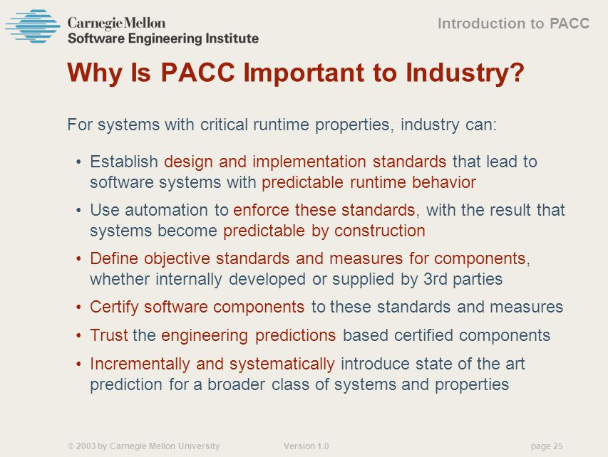 © 2003 by Carnegie Mellon University Version 1.0 page 25 Why Is PACC Important to Industry.