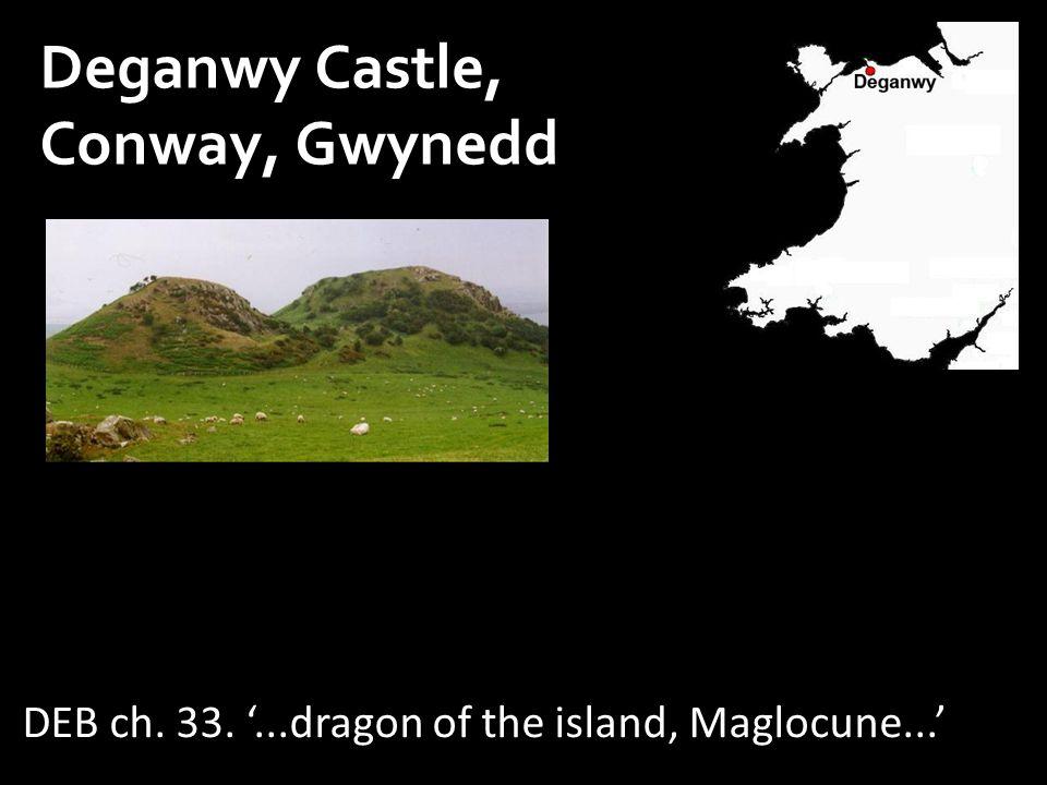 Deganwy Castle, Conway, Gwynedd DEB ch. 33. '...dragon of the island, Maglocune...'
