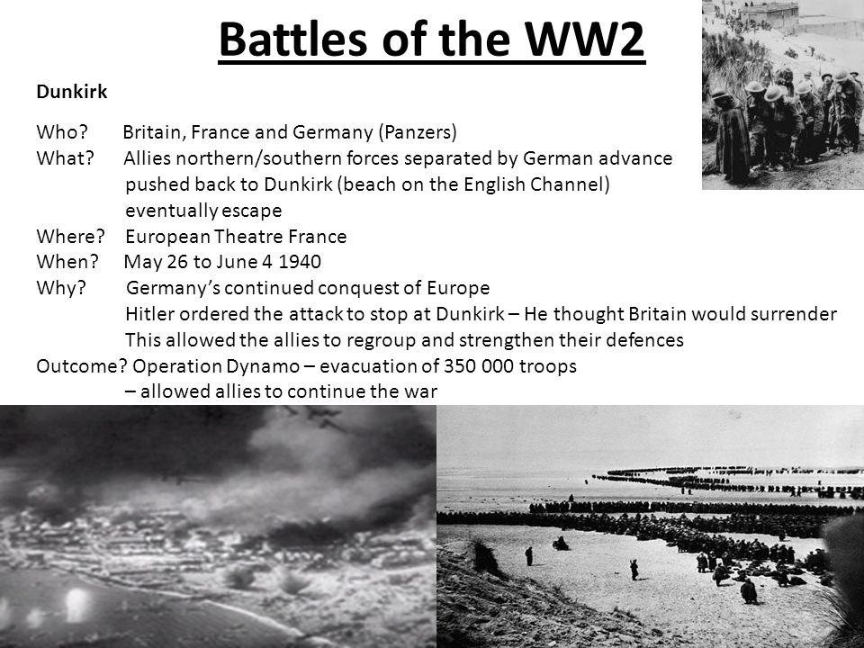 Battles of the WW2 Dunkirk Who. Britain, France and Germany (Panzers) What.
