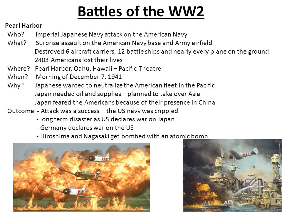 Battles of the WW2 Pearl Harbor Who. Imperial Japanese Navy attack on the American Navy What.