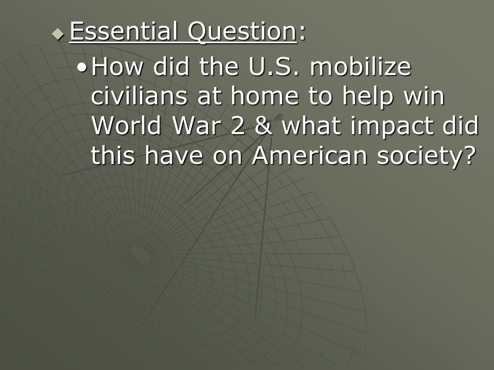  Essential Question: How did the U.S.