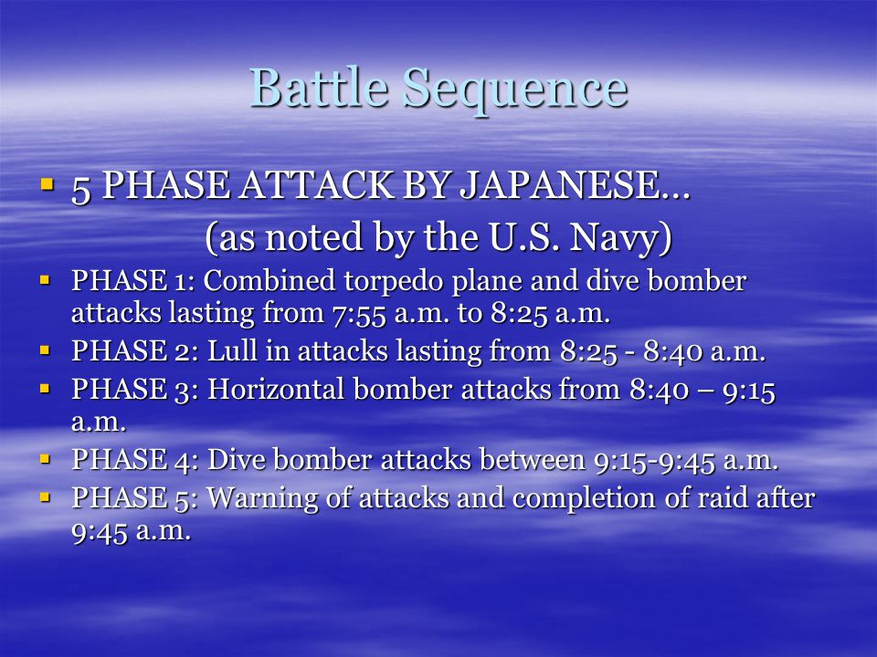 Battle Sequence  5 PHASE ATTACK BY JAPANESE… (as noted by the U.S.
