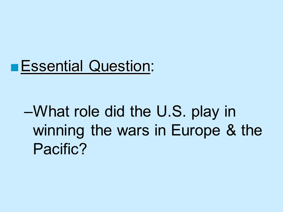 ■Essential Question ■Essential Question: –What role did the U.S.